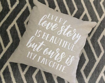 Every Love Story... Burlap Envelope Pillow Cover/ Pillow Cover/ Burlap Pillow Cover/Linen Pillow Cover