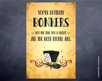 Alice In Wonderland Entirely Bonkers Quote Poster Digital Printable