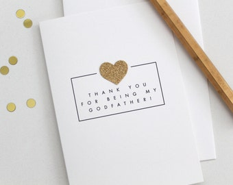 THANK YOU for being my Godfather! / card with gold glittered heart appliqué / godfather card / thank you godfather / godfather thanks