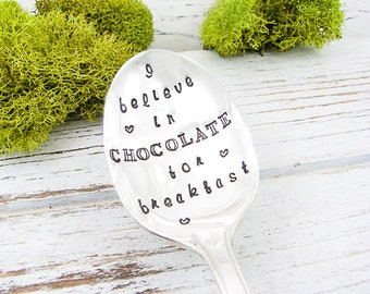 Stamped Spoon. I Believe in Chocolate for Breakfast. Cute Birthday Gift for the Chocolate Lover. Gifts for Her Under 20. 612SP