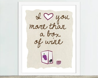 I Love You More Than A Box of Wine, Wine Art, Wine Poster, Wine Gift, Kitchen Art