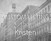 Custom Listing for Kristen