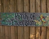 PORCH OF INDECISION - Tropical Welcome Paradise Pool Patio Beach House Hot Tub Tiki Bar Hut Parrothead Handmade Wood Sign Plaque