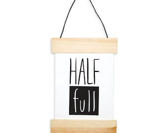 Half Full Banner - Canvas Print - Tiny Art - Mini Print - Wood Hangers - Motivational Quote - Handwritten type - glass half full