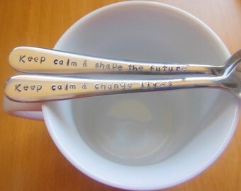 Keep Calm And Shape The Future Handstamped Teaspoons