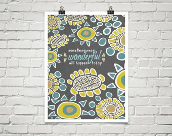 Something Very Wonderful Will Happen Today 18x24 Art Poster Giclee Graphic Grey Yellow Blue Lisa Weedn