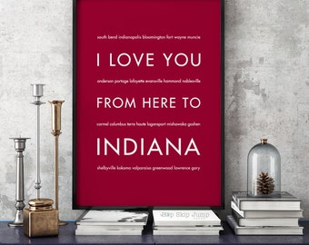 Travel Print Gift For Women, Housewarming Wall Poster, I Love You From Here To INDIANA, Shown in Dark Red