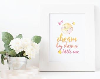 Dream big dreams little one Printable, Wall Art, Nursery Art, happy moon, goodnight moon, Twinkle Twinkle