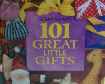 "Book ""Scrap Saver's 101 Great Little Gifts"" Hardcover 176 Pages"