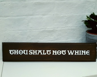 Thou Shalt Not Whine Sign Hand Painted Wooden Sign Wall Art Gift for Mum