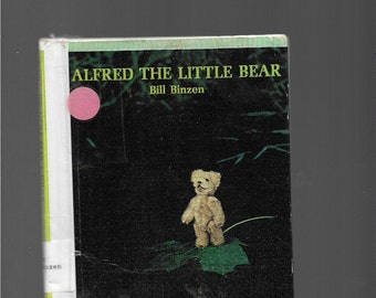 ALFRED LITTLE BEAR, Alfred The Little Bear, Bill Biazen, Collectible Vintage Hardcover Children's Book, Toy Bear Goes On Adventures, 1970