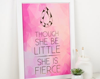 Metallic Quote Print, Gold Foil Quote Print, Metallic 'Though She Be Little She Is Fierc' Print