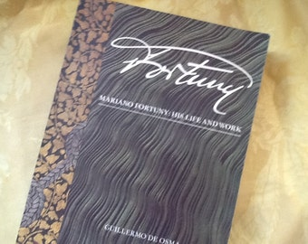FORTUNY Book, Mariano Fortuny: His LIFE& Work