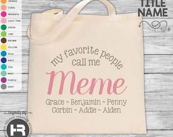 Meme Christmas gift My Favorite People Call Me Meme Tote Bag - Personalized Meme Bag - Meme gift - Mother's Day gift