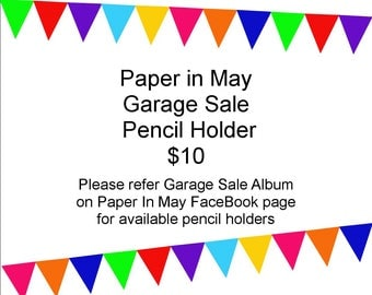Paper in May Garage Sale - Pencil Holder