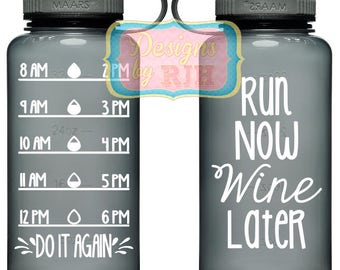 Run Now Wine Later Inspirational Personalized 34oz Tritan Sports Water Bottle with Hourly Reminder Times Breastfeeding