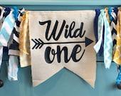 WILD ONE Highchair Banner Rag Tie Banner ONE Banner Garland - First Birthday - Pick Your Colors
