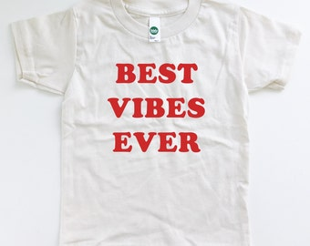 Best Vibes Ever - Organic Kids Tee - Good Vibes