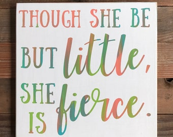 Though she be but little-she is fierce-girls room-girl sign-rainbow-tie dye-12x12""