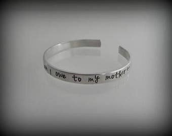 All that I am I owe to my mother - Hand Stamped Bracelet - Mother Daughter bracelet - Mother's Day Gift - Gift for Mom - Mom Jewelry