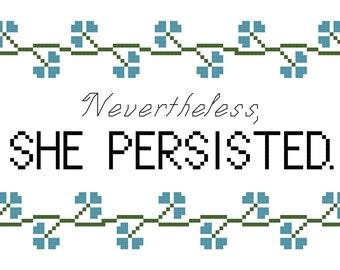 Cross Stitch Patterns -- Nevertheless, she persisted, 2 pattern set, 5x7 and 3x5 versions