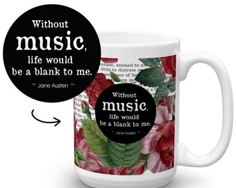 Jane Austen Mug, Emma, Music Quote, Gifts for Readers, Book Quote, Book Coffee Mug, Gift for Book Lover, Writer Gift Mug, Floral Mug