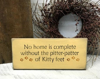 Wooden Cat Sign, Gift for the Cat Lover, Kitty Signs, Cat Decor, Pet lover sign, No Home is Complete, Gift for Mom, Kitty feet sign