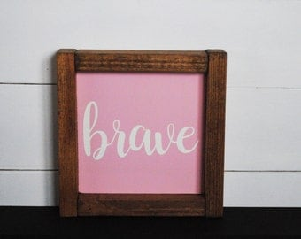 Brave - Mini Wood Sign