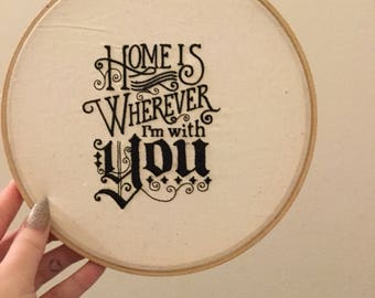 Home is Wherever I'm With You hoop