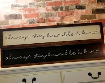 Always stay humble and kind painted wood sign