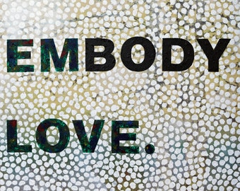 Embody Love--Original Art--Statement Piece--Acrylics--Upcycled--Inspiration--Painting--Contemporary--Modern Art--Eco-Friendly--Body Image