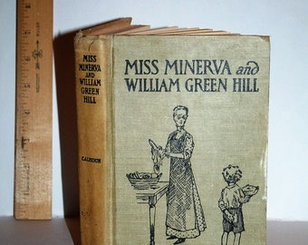 """Vintage 1909 """"Miss Minerva and Will Green Hill"""" by Frances Boyd Couhoun!  Illustrated by Angus MacDonnall!  Hardcover!!"""