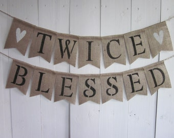 Twins Baby Shower Banner - Twice Blessed Bunting - Burlap Twins Shower Decor - Baby Shower Rustic Decor Sign - Double Blessing Garland