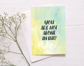 Compassionate Card: You Are Not Alone In This // Get Well Soon Card // Thinking Of You // Empathy Card