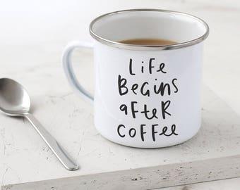 Life Begins After Coffee Enamel Mug - Mother's Day Gift - Hand Lettered Typography Mug - Metal Mug - Gift for Mum