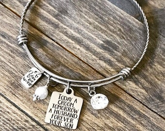 Today a Groom, Tomorrow a Husband, Forever Your Son -  Rhinestone Charm Bangle Bracelet - Wedding Mother of the Bride Gift