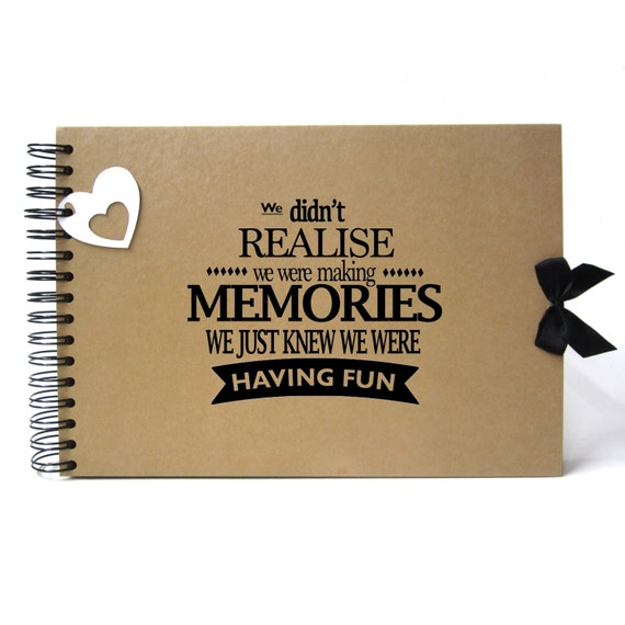 Scrapbook, A5 A4 We Didn't Realise We Were Making Memories, Card Pages, Photo Album, Keepsake