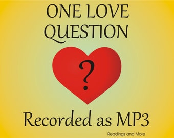 One Question Relationship, Romance or Love Psychic Reading Recorded as MP3