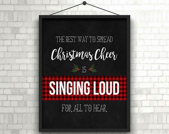 Instant Digital Download -The Best Way to Spread Xmas Cheer is Singing Loud for All to Hear - Elf Quote - 8x10 or 16x20 - Buffalo Plaid