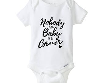 Nobody Puts Baby in a Corner Baby Onesie