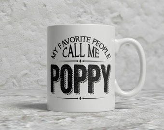 Poppy Mug, My Favorite People Call Me Poppy
