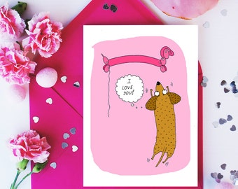 Dachshund Valentines Card, I love you Wiener dog, Sausage dog funny card, Cute Card, Love Card