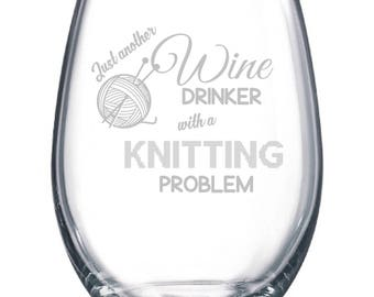 Knitting Knitter Yarn Novelty Funny Gift Wine Glass Stemless or Stemmed