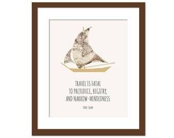 Travel is Fatal to Prejudice, Bigotry, and Narrow-Mindedness Art Print - Mark Twain Quote - Inspirational Motivational - Sailboat World Map