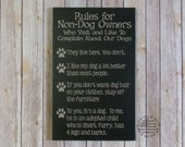 Rules for Non-Dog Owners Who Visit and Like To Complain About Our Dogs, 12x18, Hand Painted, Pet Owner SIgn, Sign For Dog Owners, SKU-878