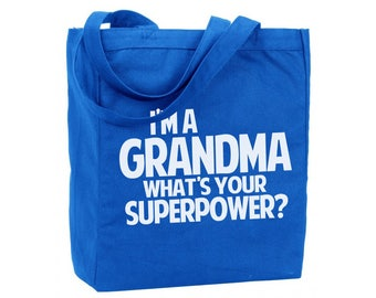 Cotton Reusable Tote - I'm a Grandma What's Your Superpower - Recycled Cotton Canvas Tote - Item 1693 - White Ink