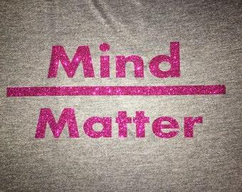 Women's Mind Over Matter - Workout Shirt - Fitness Shirt - Exercise Top - Fitness Apparel  -