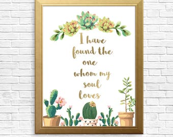 I've found the one whom my soul loves, bible verse, scripture wall decor, Succulents, cactus digital art, instant download, gold foil font