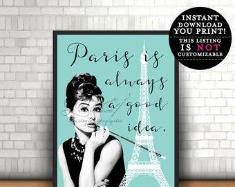 Paris Audrey Hepburn Paris is always a good idea printable quote, Audrey home wall art decor, poster, quote print, Instant download. 8x10