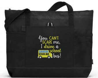 Bus Driver Tote Bag/ Bus Driver Gift/ Bus Driver Appreciation/ Embroidered You Can't Scare Me I Drive A School Bus School Bus Driver Bag